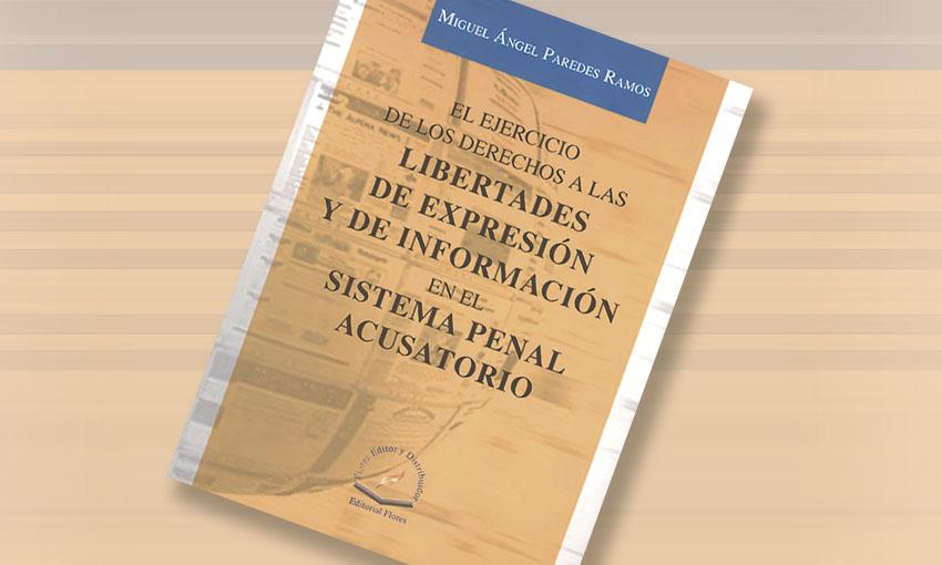"""Photo of """"La Libertad de Prensa, como Derecho Humano"""", nuevo libro de Miguel Ángel Paredes Ramos"""