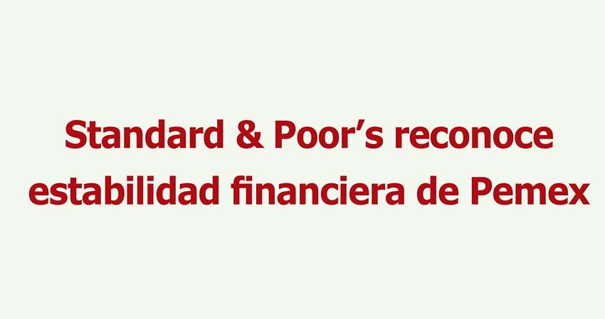 Photo of Standard & Poor's reconoce estabilidad financiera de Pemex