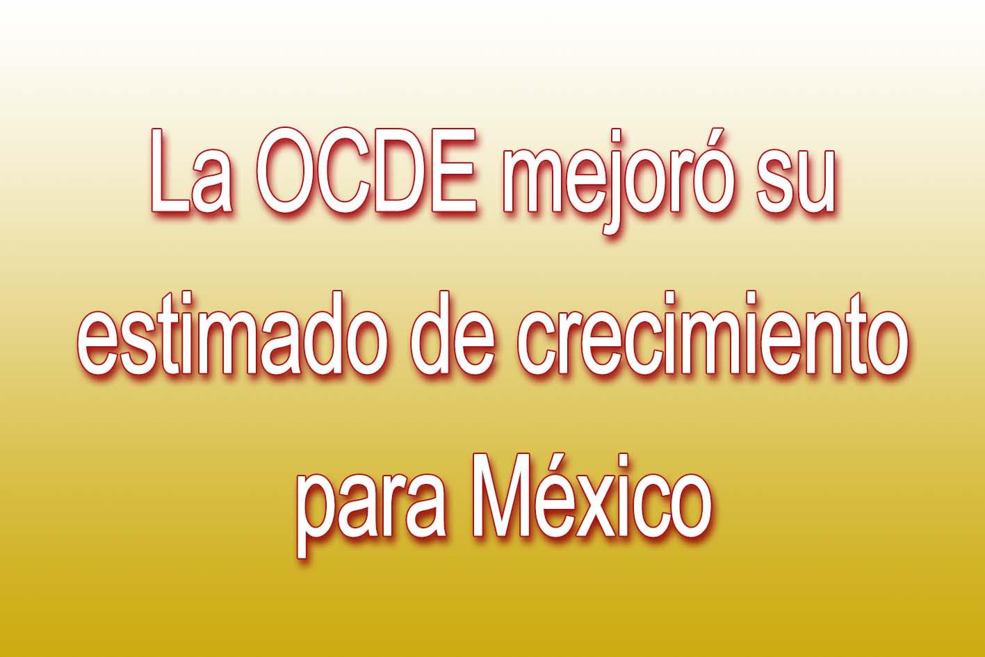 Photo of La OCDE mejoró su estimado de crecimiento para México