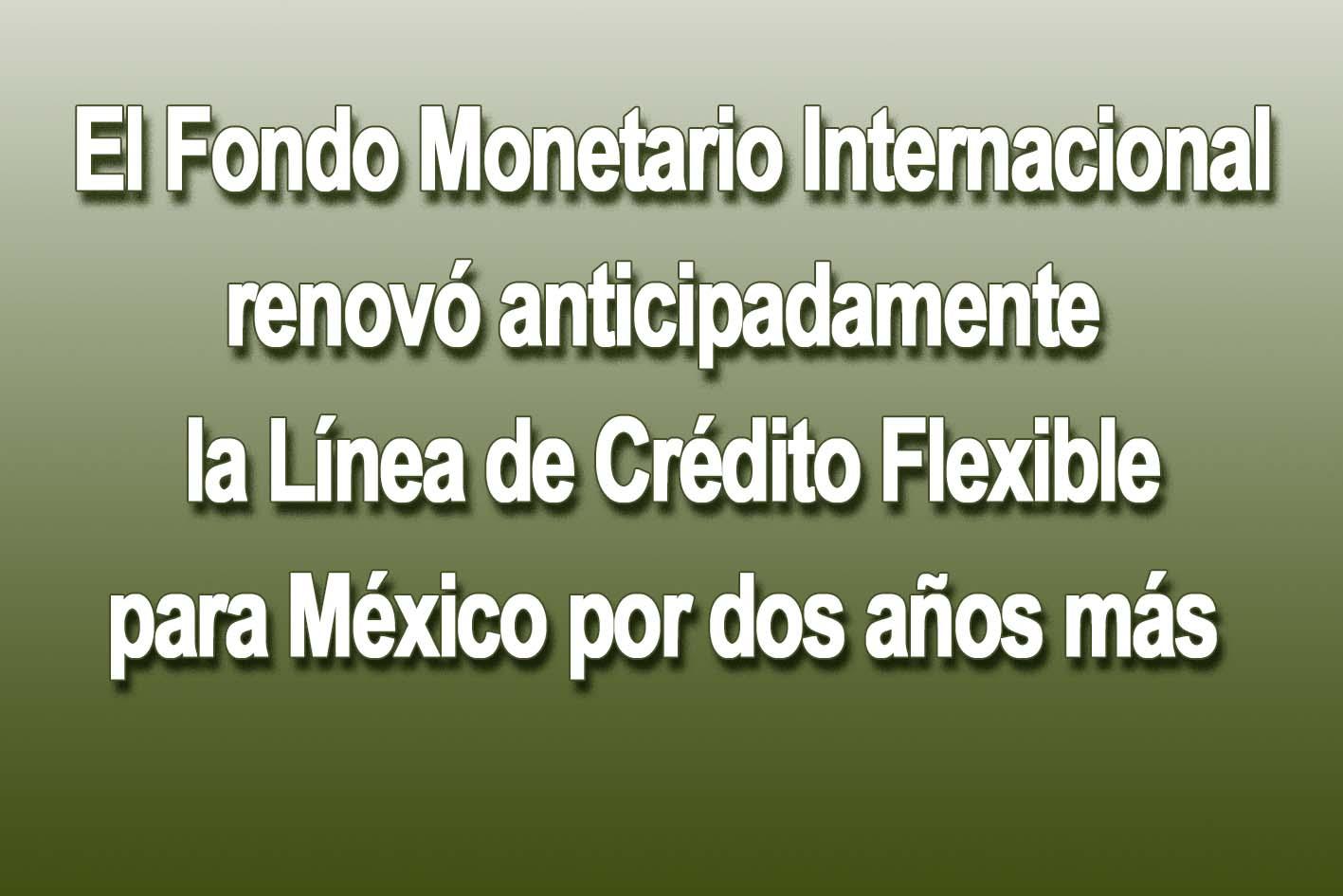 Photo of El Fondo Monetario Internacional renovó anticipadamente la Línea de Crédito Flexible para México por dos años más