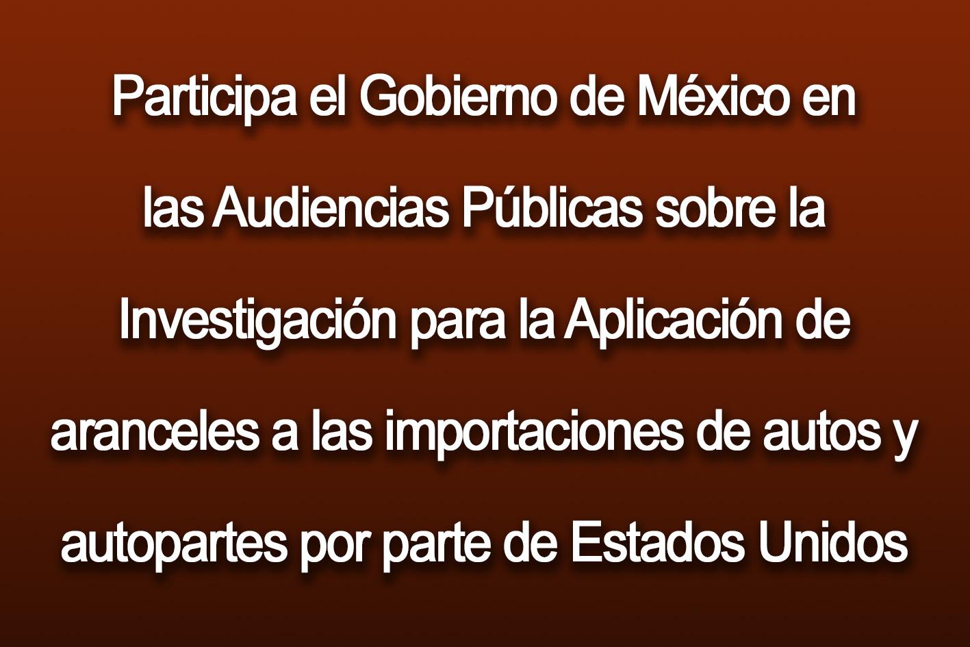 Photo of Participa el Gobierno de México en las Audiencias Públicas sobre la Investigación para la Aplicación de aranceles a las importaciones de autos y autopartes por parte de Estados Unidos