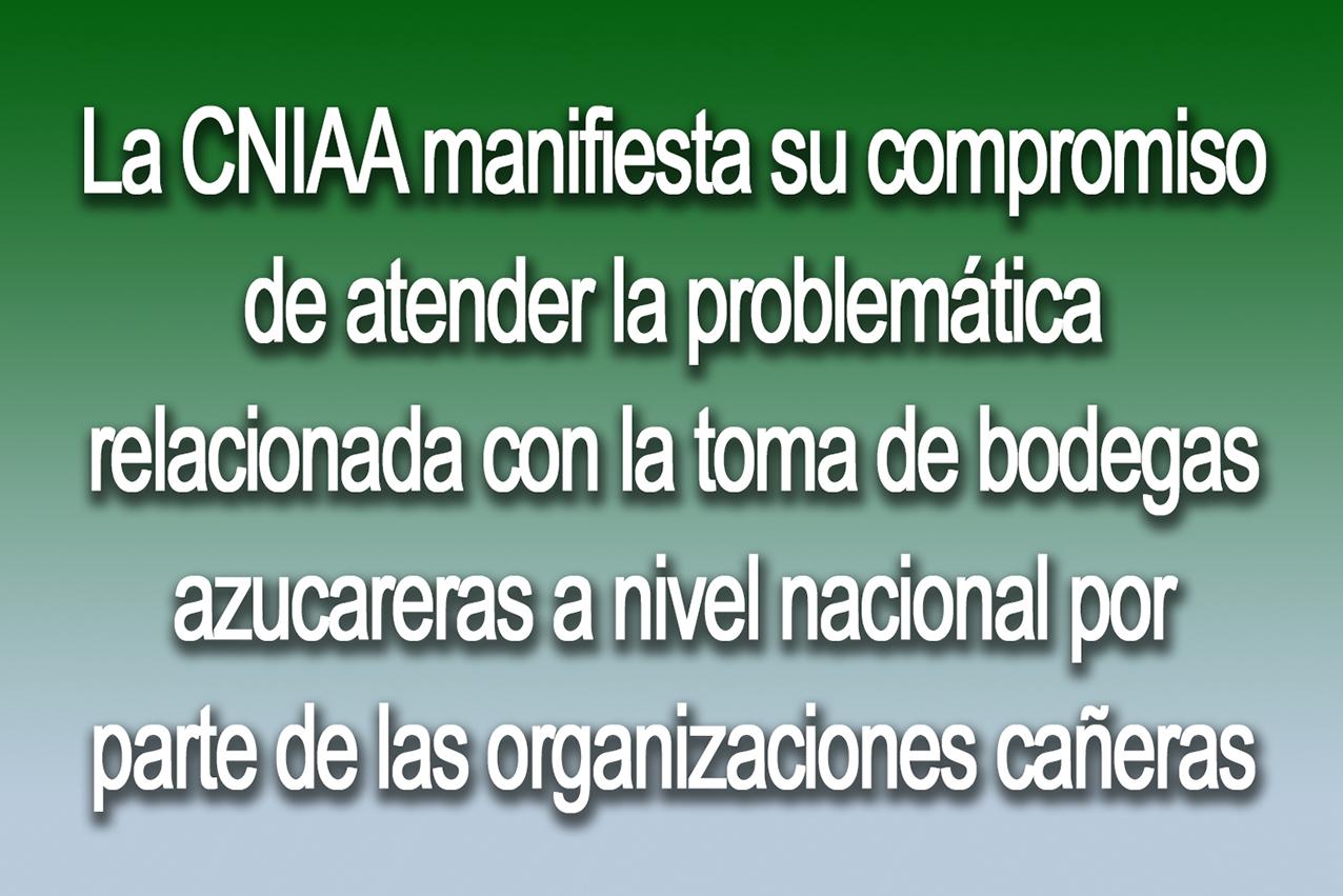 Photo of La Cámara Nacional de las Industrias Azucarera y Alcoholera manifiesta su compromiso de atender la problemática relacionada con la toma de bodegas azucareras a nivel nacional por parte de las organizaciones cañeras