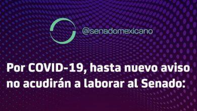Photo of Por COVID-19, hasta nuevo aviso no acudirán a laborar al Senado: