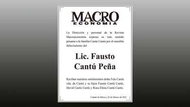 Photo of La Dirección de la Revista Macroeconomía expresa su más sentido pésame por el sensible fallecimiento del Lic. Fausto Cantú Peña