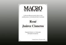 Photo of La Revista Macroeconomía ofrece su más sentido pésame a la familia del Señor Licenciado René Juárez Cisneros